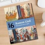 Una petjada de set segles: Ramon Llull al descobert